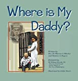 img - for Where Is My Daddy? (Where Is My Daddy?) book / textbook / text book