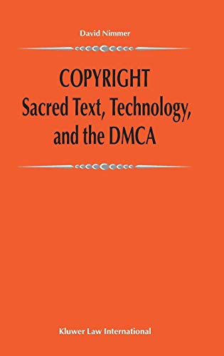 Copyright:Sacred Text, Technology, and the DMCA (Exemplar Juridicum: American Thought on Global Legal Issues)