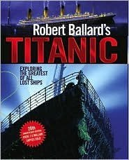 Robert Ballard's Titanic: Exploring the Greatest of all Lost Ships ebook