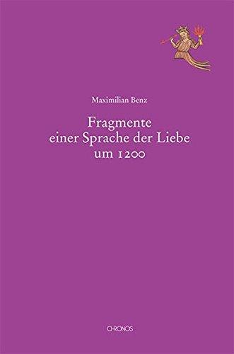 Fragmente einer Sprache der Liebe um 1200 (Mediävistische Perspektiven) Taschenbuch – 17. September 2018 Maximilian Benz Chronos 3034014635 Literaturwissenschaft