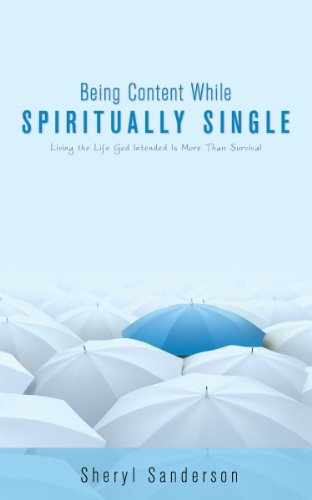 Being Content While Spiritually Single: Living the Life God Intended is More than Survival