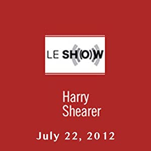 Le Show, July 22, 2012 Radio/TV Program