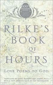 Rilke's Book of Hours: Love Poems to God by Rainer Maria Rilke, Anita Barrows (Editor), Joanna Macy - Store Hour Macy