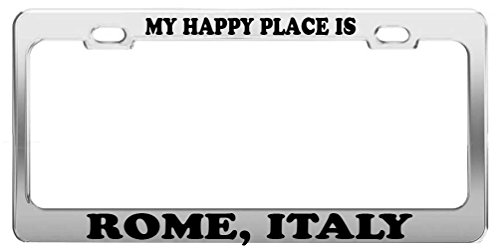 Guang trading MY HAPPY PLACE IS ROME, ITALY License Plate Frame Tag Car Truck Accessory Gift by Guang trading
