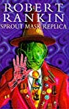 Sprout Mask Replica, Robert Rankin, 0385407068
