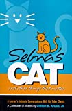 img - for Selma's Cat and Other Things That Matter- A Lawyer's Intimate Conversations with His Elder Clients book / textbook / text book