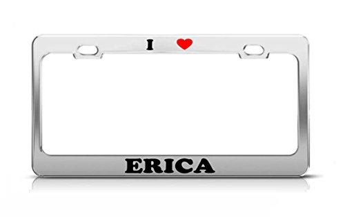 I HEART ERICA Boy Girl Name Love Metal Auto License Plate Frame Tag - Erica Price