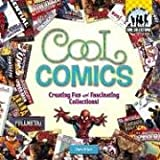 Cool Comics: Creating Fun and Facsinating Collections!