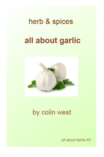Herbs and Spices - All About Garlic: All About Garlic pdf epub
