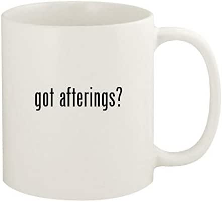 got afterings? - 11oz Ceramic White Coffee Mug Cup, White
