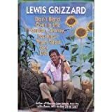 Don't Bend over in the Garden, Granny, You Know Them Taters Got Eyes, Lewis Grizzard, 0394571819