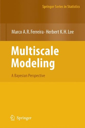 Multiscale Modeling: A Bayesian Perspective (Springer Series in Statistics)