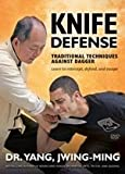 Knife Defense -Traditional Techniques Against Dagg