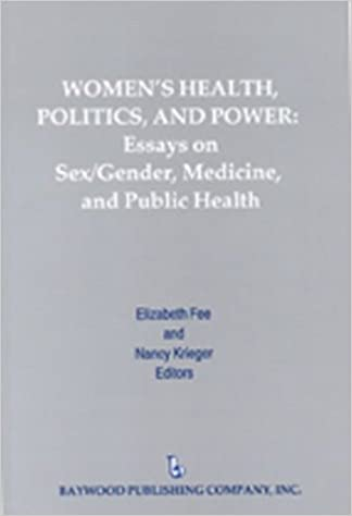 Womens Health Politics And Power Essays On Sexgender Medicine  Womens Health Politics And Power Essays On Sexgender Medicine And Public  Health Policy Politics Health And Medicine Series St Edition