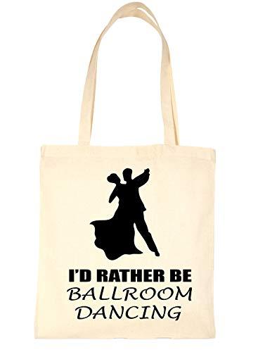 Print4u Shopping Tote Bag I'd Rather Be Ballroom Dancing Natural