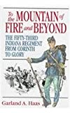 img - for To the Mountain of Fire and Beyond: The Fifty-Third Indiana Regiment from Corinth to Glory book / textbook / text book