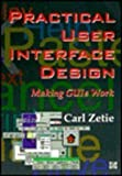 Practical User Interface Design : Making GUIs Work, Zetie, Carl, 0077091671