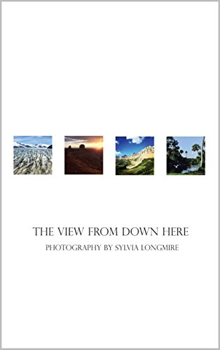The View from Down Here: Photography by Sylvia Longmire