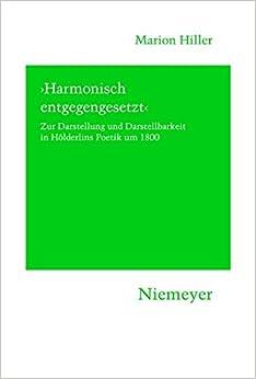 'Harmonisch Entgegengesetzt' = Harmoniously Opposed (Hermaea: Germanistische Forschungen Neue Folge)
