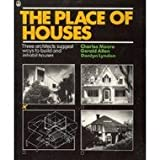 A Place of Houses, Moore, Charles and Allen, Gerald, 0805010440
