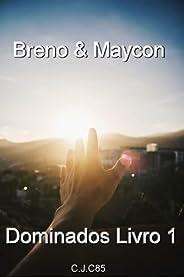 Breno & Maycon : Dominados Liv