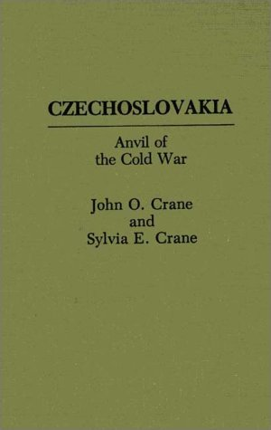 Czechoslovakia: Anvil of the Cold War