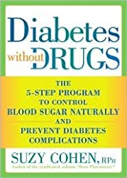 Diabetes Without Drugs Publisher: Rodale Books; Original edition