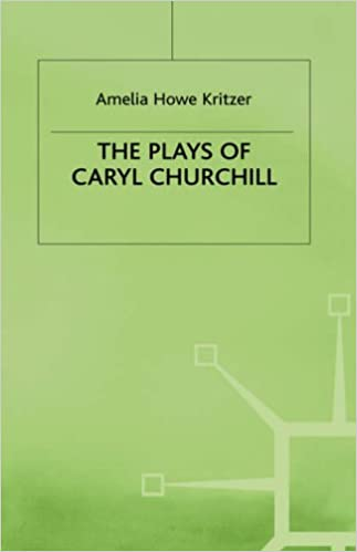 Plays of Caryl Churchill: Theatre of Empowerment