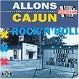 Allons Cajun Rock 'n' Roll