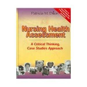 Nursing Health Assessment: A Critical Thinking Case Studies Approach