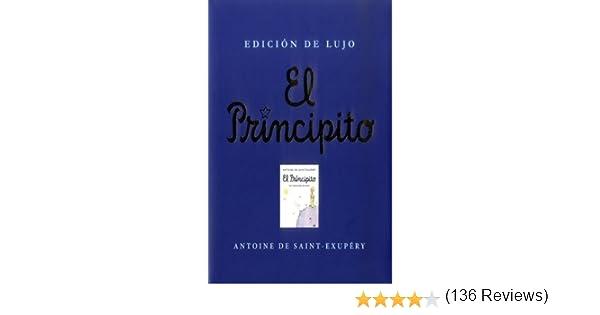 EL PRINCIPITO EDICION DE LUJO: Amazon.es: DE SAINT EXUPERY ...