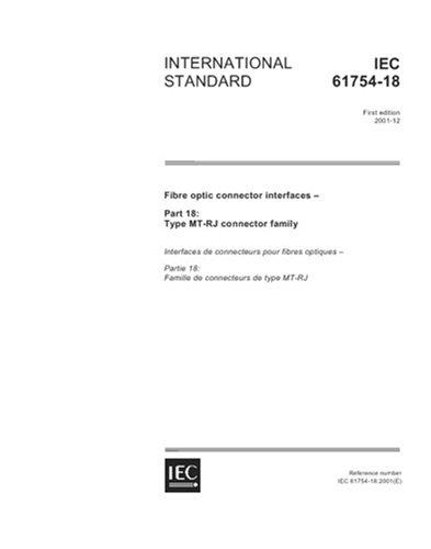 IEC 61754-18 Ed. 1.0 en:2001, Fibre optic connector interfaces - Part 18: Type MT-RJ connector family