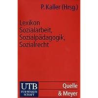 Lexikon Sozialarbeit, Sozialpädagogik, Sozialrecht.