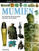 Mumien: Das Geheimnis der konservierten Menschen- und Tierkörper