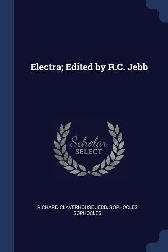Electra; Edited by R.C. Jebb