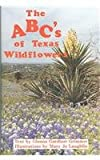 ABCs of Texas Wildflowers, Glenna Grimmer, 0890153582