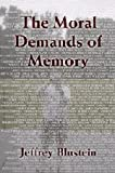 The Moral Demands of Memory, Blustein, Jeffrey, 0521709725
