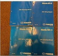 2006 mazda mx-5 mx5 miata service repair shop manual huge set factory oem  books: mazda: amazon com: books
