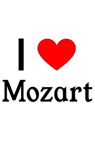 I Love Mozart: Mozart Designer (Mozart Notebook)