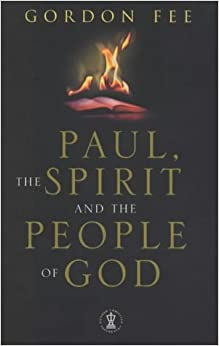 Paul, the Spirit and the People of God (Hodder Christians)