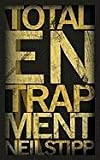 Total Entrapment by Neil Stipp (2010-12-20)