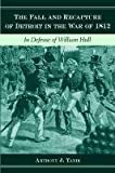 The Fall and Recapture of Detroit in the War of 1812, Anthony J. Yanik, 0814335985