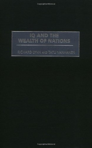 IQ and the Wealth of Nations (Human Evolution, Behavior, and Intelligence)