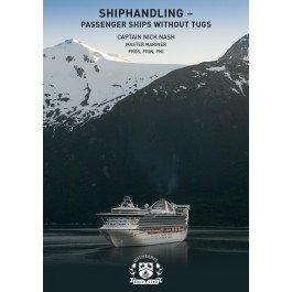 Shiphandling: Passenger Ships Without Tugs