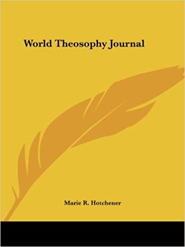 Book World Theosophy Journal by Marie R. Hotchener (2003-01-24)
