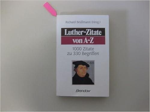 Luther Zitate Von A Z 1000 Zitate Zu 330 Begriffen Lieder