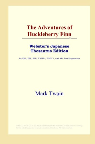 The Adventures of Huckleberry Finn (Webster's Japanese Thesaurus (Websters Japanese Thesaurus)