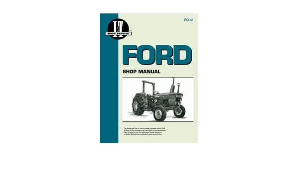 amazon com ford 4610 tractor service manual (it shop ford 6610 hydraulic system schematic ford 7610 7710 7910 8210 234 334