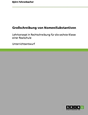 Zur Gross Und Kleinschreibung Von Nomen Ein Lehrkonzept In