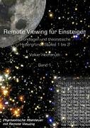 Remote Viewing für Einsteiger - Grundlagen und theoretische Hintergründe: Stufen 1-3. Band 1